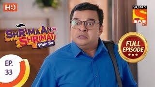 Shrimaan Shrimati Phir Se - Ep 33 - Full Episode - 26th April, 2018