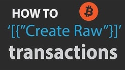 Bitcoin: How to Create a Raw Transaction