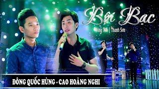 Bội Bạc - Đông Quốc Hùng ft Cao Hoàng Nghi | Nhạc Vàng Bolero Đặc Sắc 2019 MV HD