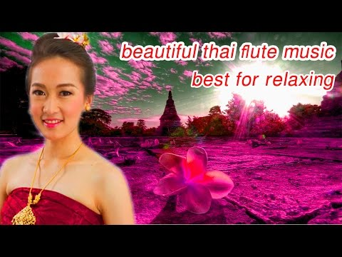 thai traditional flute music | relaxing music for stress