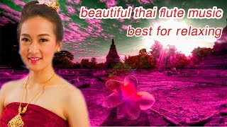 thai traditional flute music | relaxing music for stress relief flute