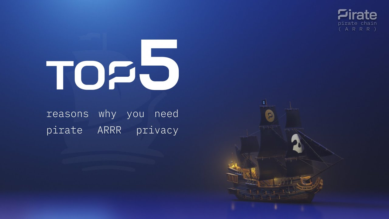 TOP 5 Reasons Why You Need PIRATE CHAIN ARRR Privacy