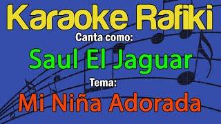 Saul El Jaguar - Mi Niña Adorada Karaoke Demo