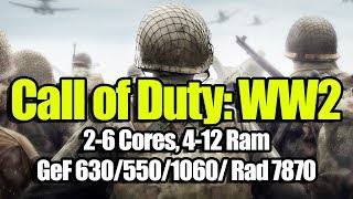 Call of Duty: WW2 на слабом ПК (2-6 Cores, 4-12 Ram, GeForce 630/550/1060/ Rad 7870)
