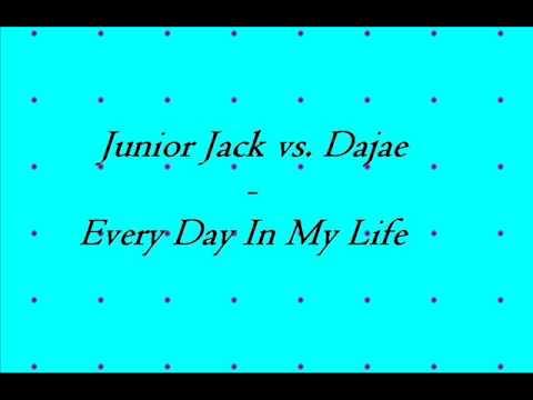 Junior Jack vs. Dajae - Every Day In My Life