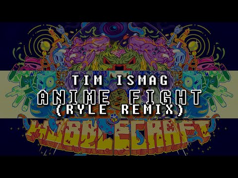 Tim Ismag - Anime Fight (Ryle Remix)