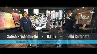 Delhi Sultanate x DJ Uri x Satish Krishnamurthi - Anti-National Voodoo | Sounds Of Society