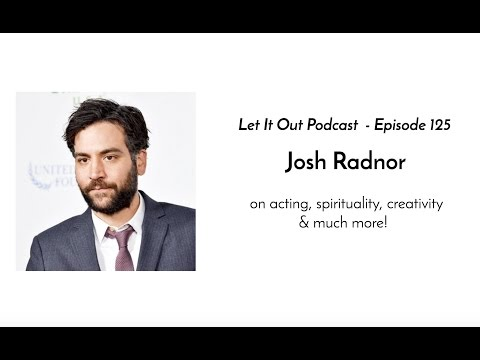 125  Josh Radnor on acting, spirituality, creativity & much more!