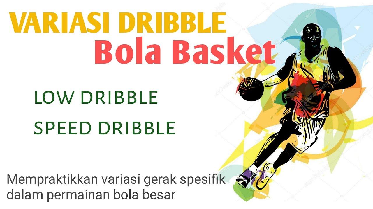Variasi Gerak Spesifik Permainan Bola Basket Variasi Dribble Youtube