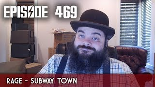 Scotch & Smoke Rings Episode 469 - Rage Part 9: Subway Town