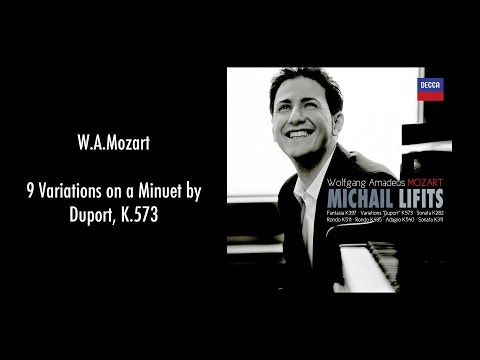 MICHAIL LIFITS PLAYS MOZART: 9 Variations on a Minuet by Duport, K.573