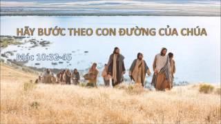 HÃY BƯỚC THEO CON ĐƯỜNG CỦA CHÚA - Mục sư Nguyễn Phi Hùng
