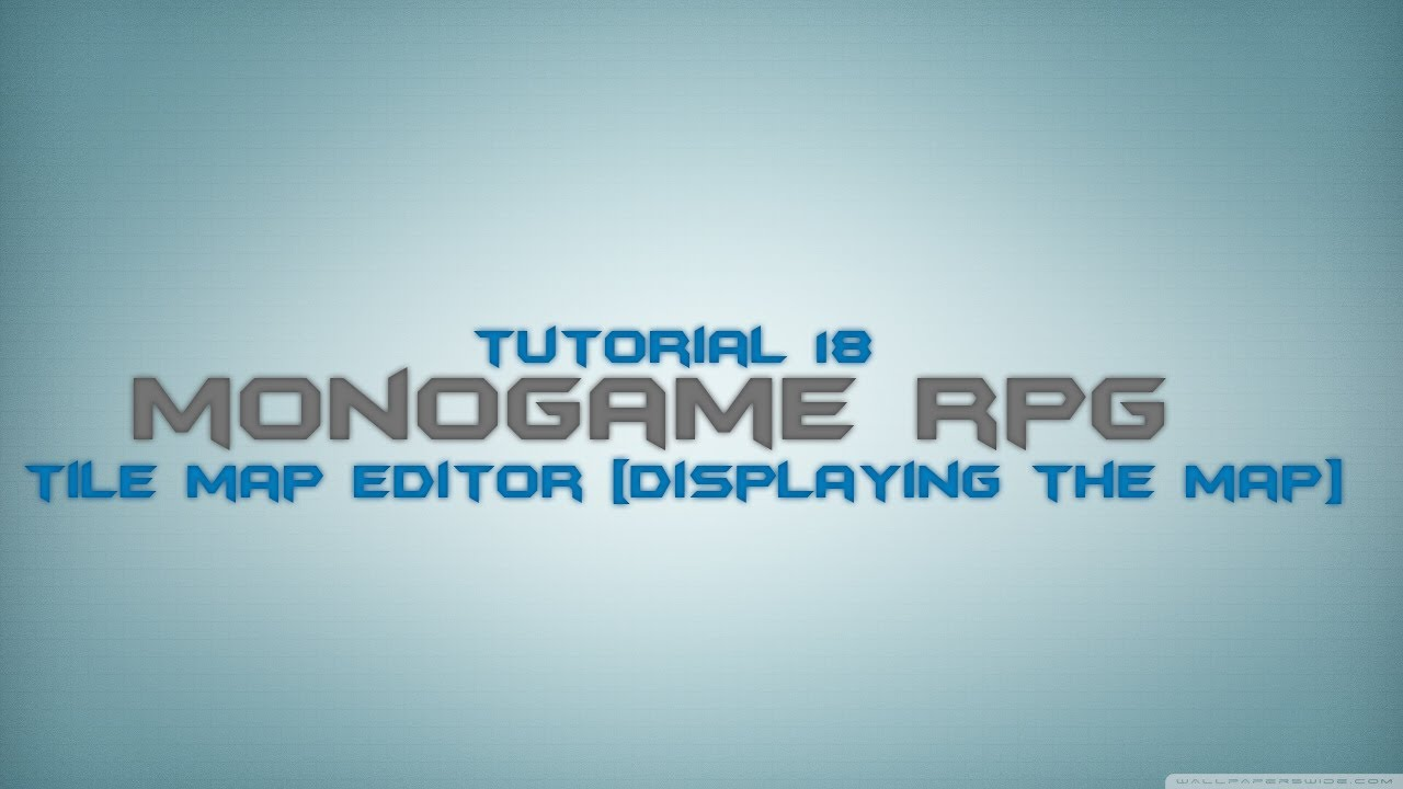 C# Monogame RPG Made Easy Tutorial 18 - Tile Map Editor