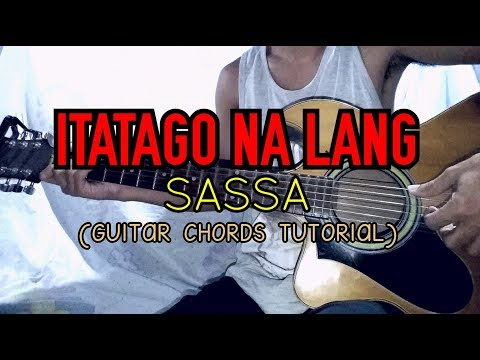ITATAGO NA LANG - Sassa (short cover) See the description for guitar chords