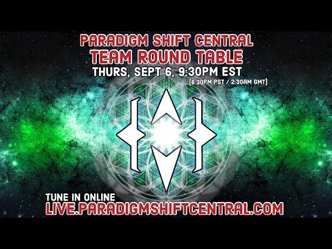 Paradigm Shift Central: Team Round Table. Sept 6, 2018.
