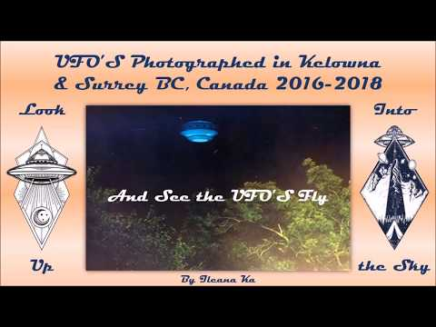UFOS Photographed in Kelowna & Surrey BC Canada 2016-2018 & London 2018
