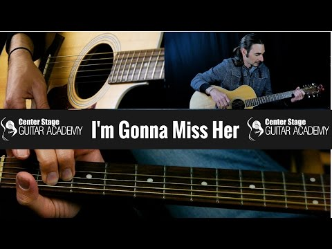 How To Play Im Gonna Miss Her By Brad Paisley | Acoustic Guitar Lesson