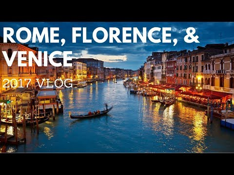 Rome, Florence, & Venice - ITALY - 2017 - VLOG - (Colosseum, Vatican City, and MORE!