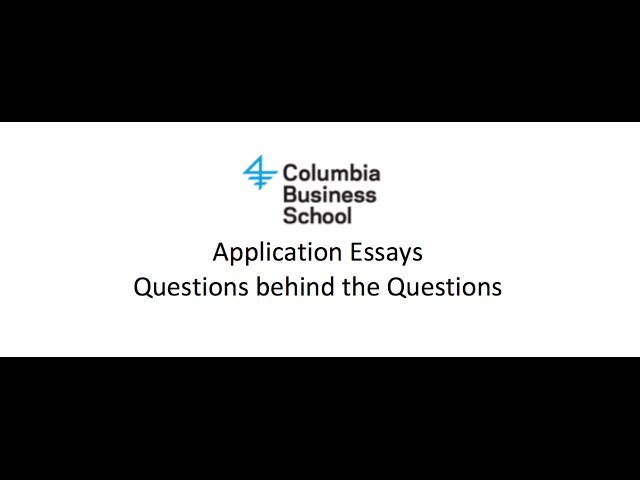 columbia business school application essays 2013 Contact information application deadlines application essays application essays (january admissions) admissions criteria student body  columbia business school wants big thinkers who want to make the big decisions it wants courageous sel.
