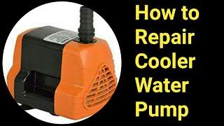 How to Repair Cooler Water Pump ( कूलर पानी पंप की मरम्मत करने के लिए कैसे )