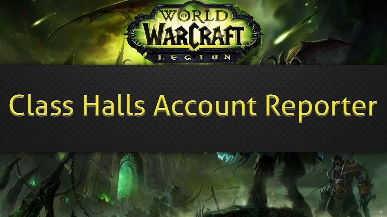 Class Halls Account Reporter (WoW addon)