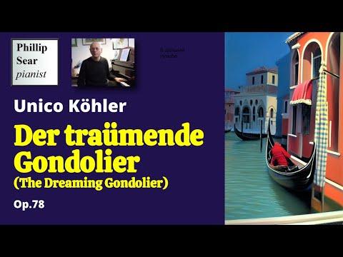 Unico Köhler : Der Traümende Gondolier, Op 78