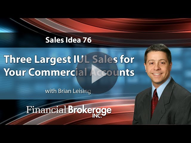 Sales Idea - Three Largest IUL Sales for Your Commercial Accounts