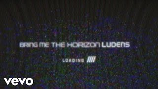 Bring Me The Horizon - Ludens (Lyric Video)