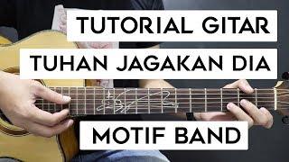 (Tutorial Gitar) MOTIF BAND - Tuhan Jagakan Dia | Mudah Dan Cepat Dimengerti Untuk Pemula