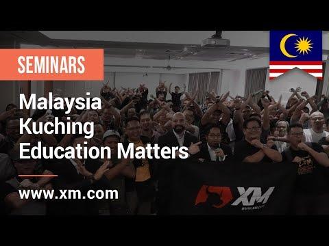XM.COM - 2019 - Malaysia Seminar - Kuching - Education Matters