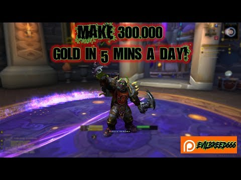 Simple W.o.W. Gold farming 300 Grand in 5 mins a DAY!