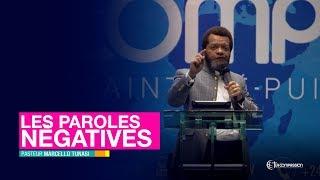 Les Paroles Négatives. Pasteur MARCELLO TUNAS  Culte Du 15 Mars 2019