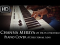 Channa Mereya (Ae Dil Hai Mushkil) | Arijit Singh | Piano Cover