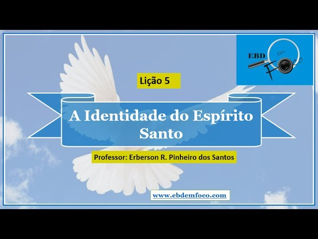 Lição 5 - A Identidade do Espírito Santo