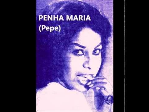 Penha Maria - PEPE