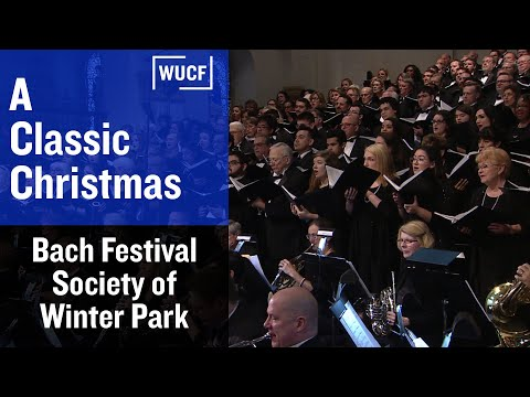 Bach Festival Society of Winter Park: A Classic Christmas