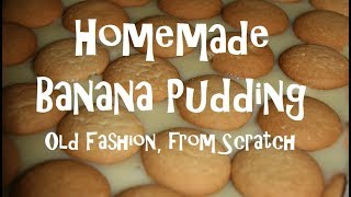 Old Fashion Real Homemade Banana Pudding from scratch