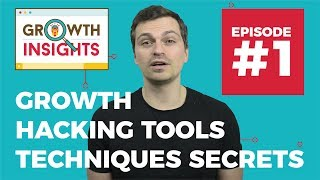 Growth Hacking Tools, Techniques & Secrets for 2017 - Growth Insights #1