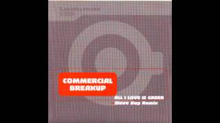 Commercial Breakup - All I love is green (Steve Bug Remix)