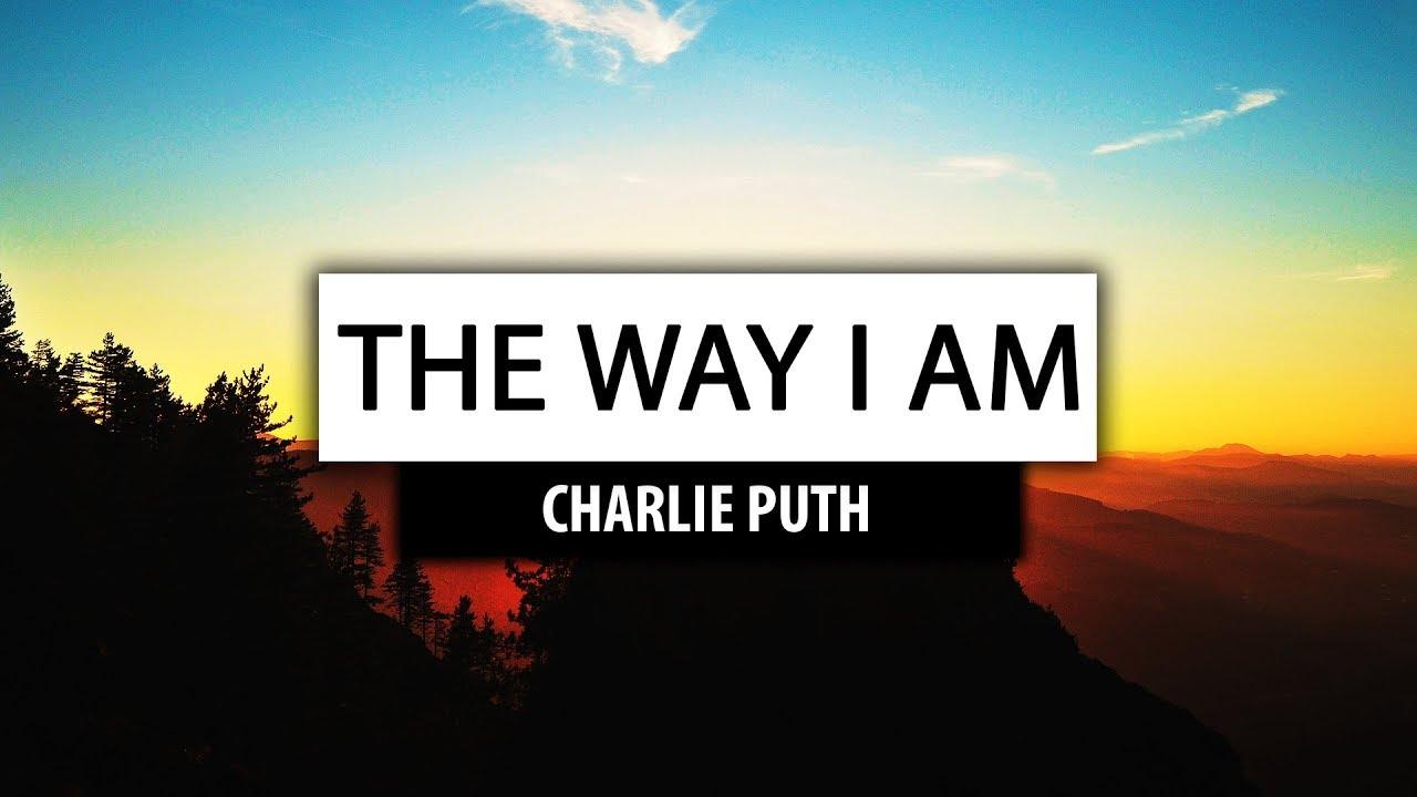 Charlie Puth ‒ The Way I Am [Lyrics] 🔥 - YouTube