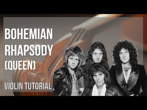 How to play Bohemian Rhapsody by Queen on Violin (Tutorial)