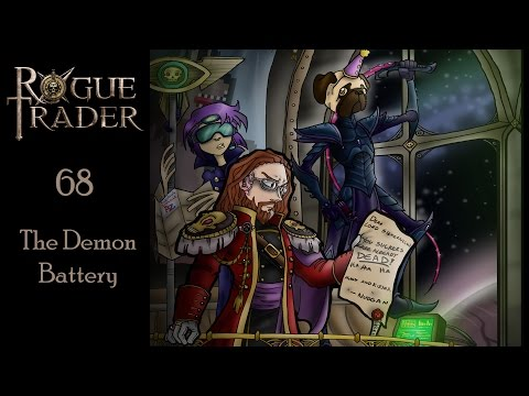Let's Rogue Trade - Part 68 - The Demon Battery