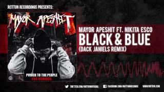 "Mayor Apeshit - ""Black and Blue feat Nikita Esco (Dack Janiels Remix)"""