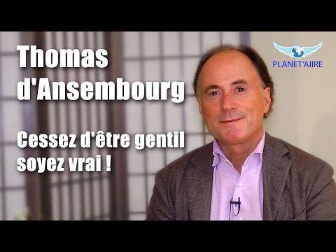 Thomas d'Ansembourg - Cessez d'être gentil, soyez vrai !
