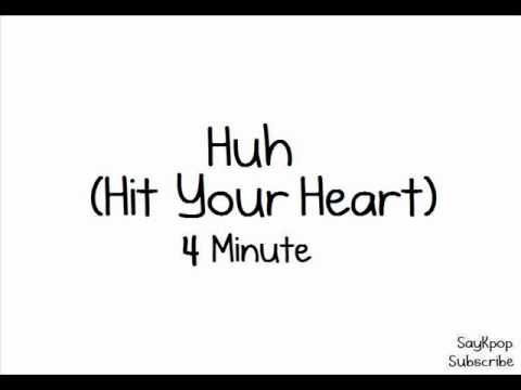 Huh (Hit Your Heart) By: 4 Minute (FULL MP3)