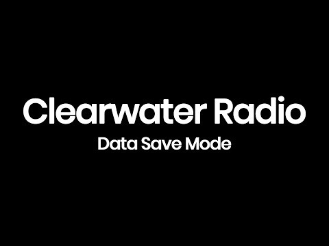 Quick Tip: Save Data on Clearwater Radio