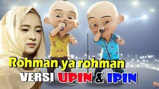 Rohman Ya Rohman Versi Upin & Ipin 2018 Lagunya MENYENTUH KALBU!!