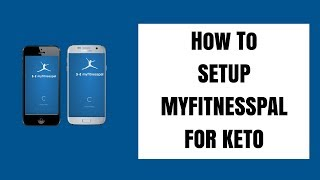 How To Setup MyFitnessPal For The Ketogenic Diet