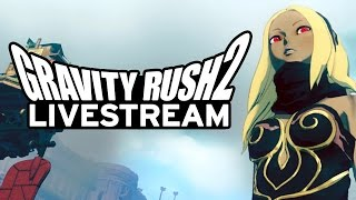 Gravity Rush 2 Livestream