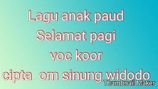 Download Mp3 Lagu Anak Paud Selamat Pagi Voc Koor